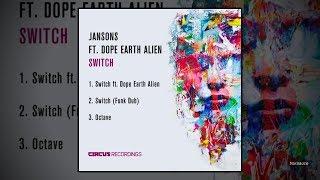 Jansons feat. Dope Earth Alien - Switch
