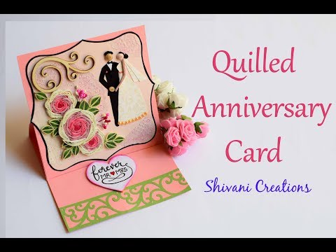 Quilled Anniversary Card/ DIY Wedding Anniversary Card/ Quilling Easel Card