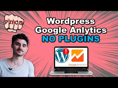 Install Google Analytics in Wordpress 2017 Without Plugins