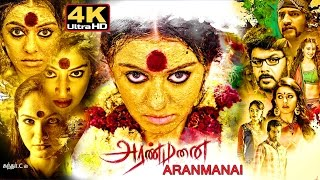 Aranmanai Tamil Full Movie 4k , New Exclusive Release , அரண்மனை 4k