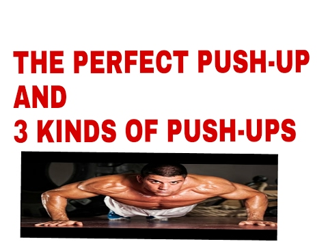 The perfect push-ups with 3 different kinds