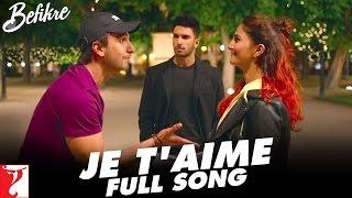 Je T'aime - Full Song | Befikre | Ranveer Singh | Vaani Kapoor | Vishal Dadlani | Sunidhi Chauhan