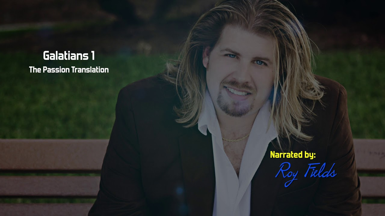 Galatians 1 (TPT) The Passion Translation with Roy Fields