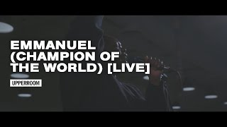 Emmanuel (Champion of the World) [Live] - UPPERROOM
