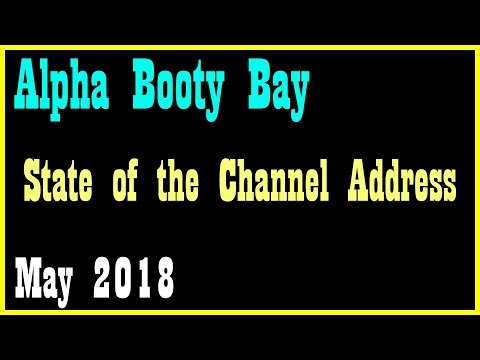 State of the Channel Address - May 2018 and Alpha WoW Booty Bay
