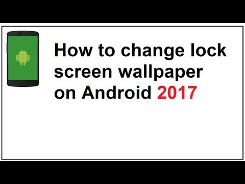 how to change lock screen wallpaper on android 2017