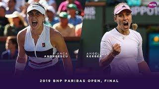 Bianca Andreescu vs. Angelique Kerber   2019 BNP Paribas Open Final   WTA Highlights