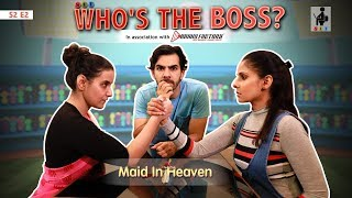 SIT | Maid In Heaven | WHO'S THE BOSS? | S2 E2 | Chhavi Mittal | Shubhangi Litoria