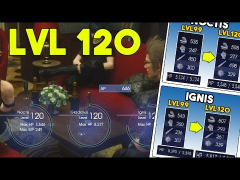 Final Fantasy XV Lvl 120 Info (How Much XP, Stats ,Is It Worth It?)