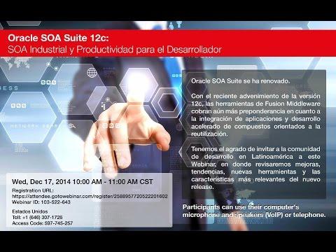 Oracle SOA Suite 12c  SOA Industrial y  Productividad para el Desarrollador - 17 Dec 2014