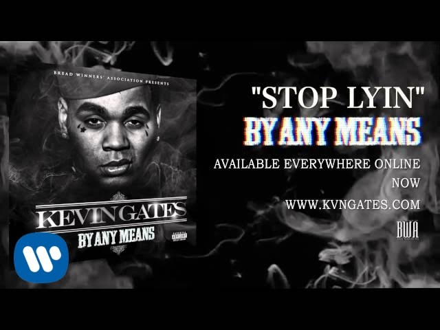 Kevin Gates - Stop Lyin [Official Audio]