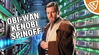 What Can We Expect from the Obi Wan Kenobi Spinoff? (Nerdist News w/ Jessica Chobot)