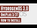 How to Install Hydrogen OS 3.0 (Nougat) on OnePlus 3/3T