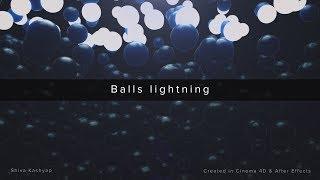 Balls lightning | Cinema 4D | Octane Render