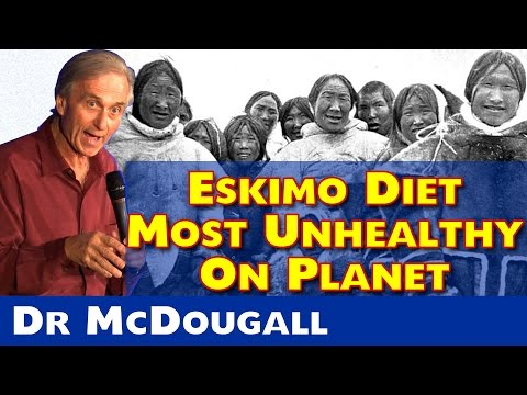Eskimo Low Carb Diet Is Deadly - Dr. McDougall