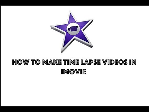 How to make a time lapse video using imovie