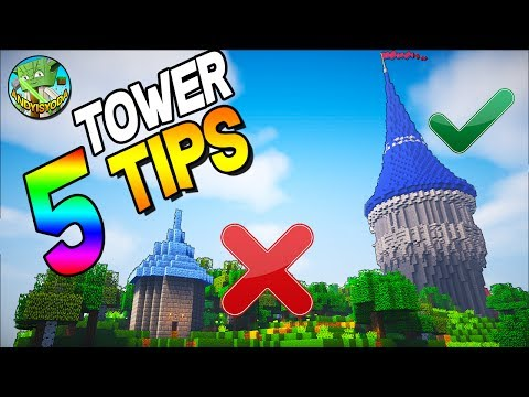 5 TIPS TO BUILD BETTER TOWERS IN MINECRAFT