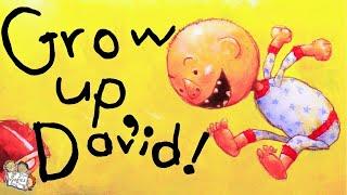 GROW UP DAVID | INTERPRETATION READING OF KIDS BOOKS | DAVID SHANNON