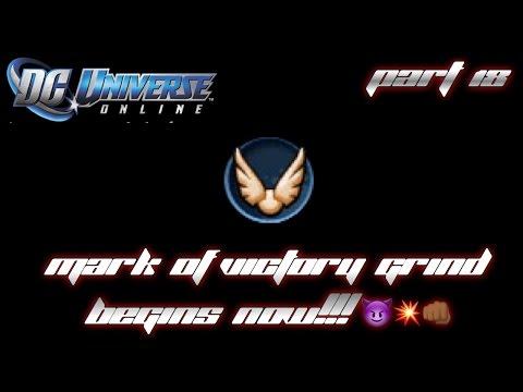MARKS OF VICTORY GRIND BEGINS NOW!!! | DC Universe Online - Part 18