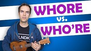 """""""Whore"""" vs. """"Who"""