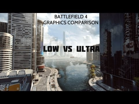 Battlefield 4 Graphics Comparison - Ultra Settings vs Low Settings 1080P