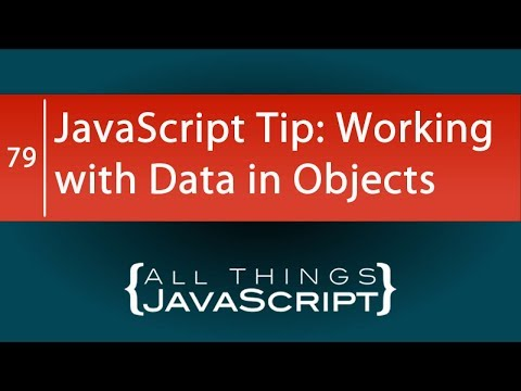 JavaScript Tip: Working with Data in Objects