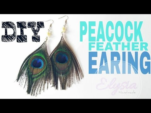 DIY Peacock Feather Earrings by Elysia Handmade