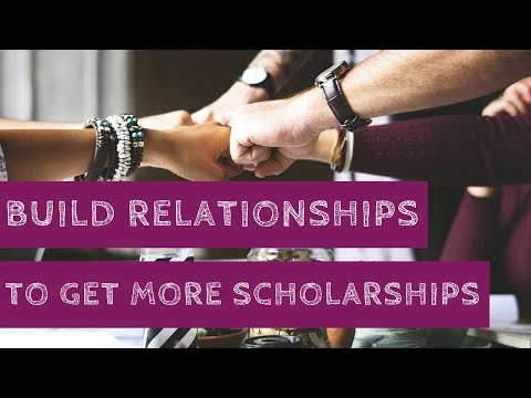 Build Relationships To Get More Scholarships + FREE eBook