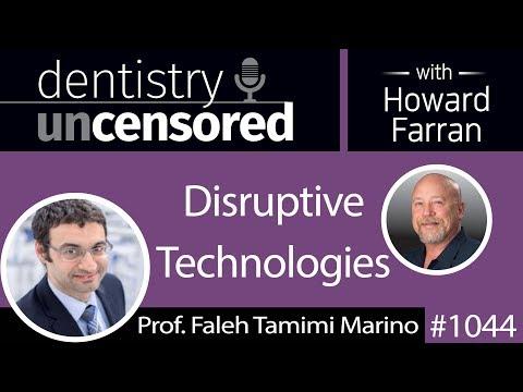1044 Disruptive Technologies with Prof. Faleh Tamimi Marino : Dentistry Uncensored