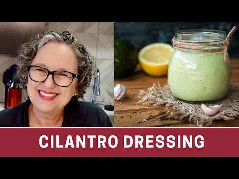 How to Make Creamy Cilantro Dressing