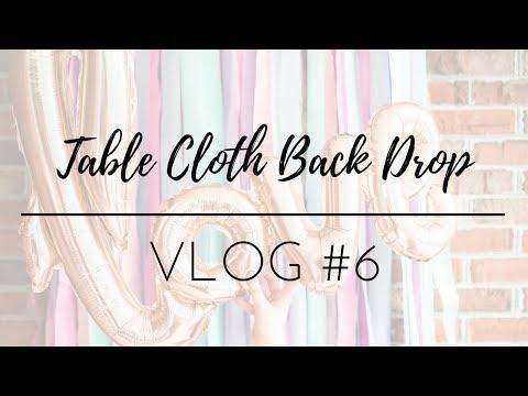 Vlog #6   Table Cloth BackDrop
