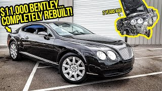 Rebuilding My Broken $11,000 Bentley Continental GT After ABANDONING It 2 Years Ago (It's FINISHED!)