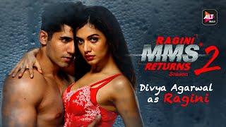 Ragini MMS Returns Season 2   Meet the Ragini   Divya Agarwal   Varun Sood   ALTBalaji
