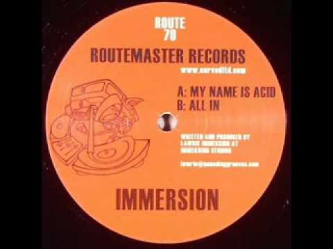 Immersion - My name is acid