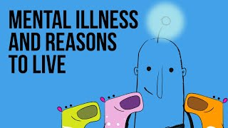 Mental Illness and Reasons to Live