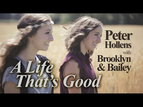 A Life That's Good | Lennon and Maisy - Peter Hollens feat. Brooklyn and Bailey