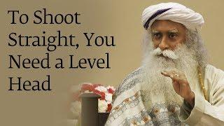 To Shoot Straight, You Need a Level Head - Sadhguru with BSF