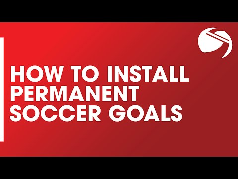 How to Install Permanent Soccer Goals