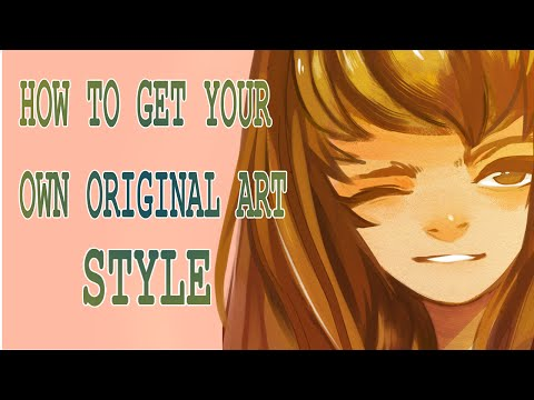 How to get your own Original art style (Part 1?)