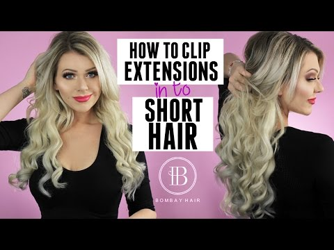 HOW TO CLIP EXTENSIONS INTO SHORT HAIR - Bombay Hair