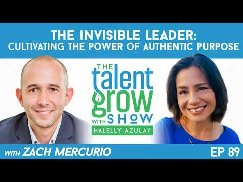 89: The Invisible leader – Cultivating the power of authentic purpose with Zach Mercurio on...