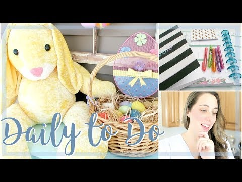 Daily to Do   Easter Decorating & Housework!
