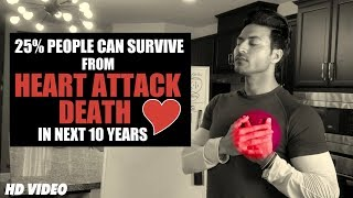 25% People can survive from Heart Attack Death in next 10 years - Guru Mann's Plan