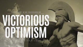 Victorious Optimism / White Pill Affirmations, Triumphant Mindset, Positive Subconscious Programming