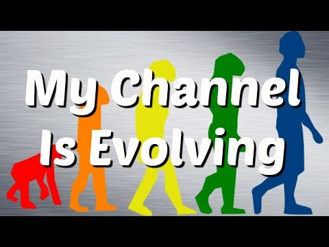 The Evolution of My Channel
