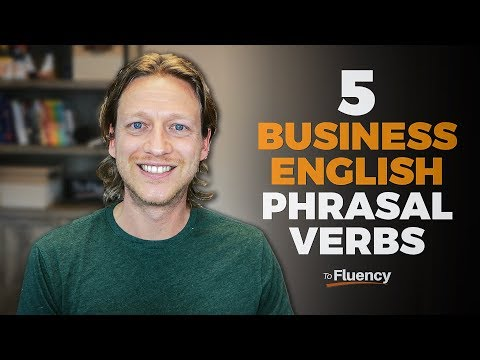 5 Business English Phrasal Verbs You Need to Know (Advanced)