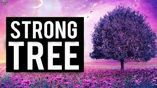 THE WORLDS STRONGEST TREE (Powerful)