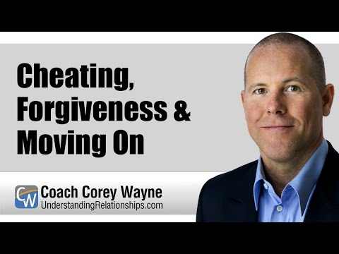 Cheating, Forgiveness & Moving On