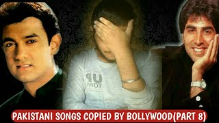 Pakistani songs copied by Bollywood(Part 8) | Episode 32 | Plagiarism in bollywood music |