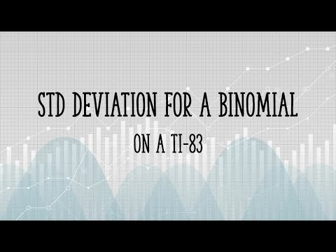 Standard Deviation for a binomial on the TI 83